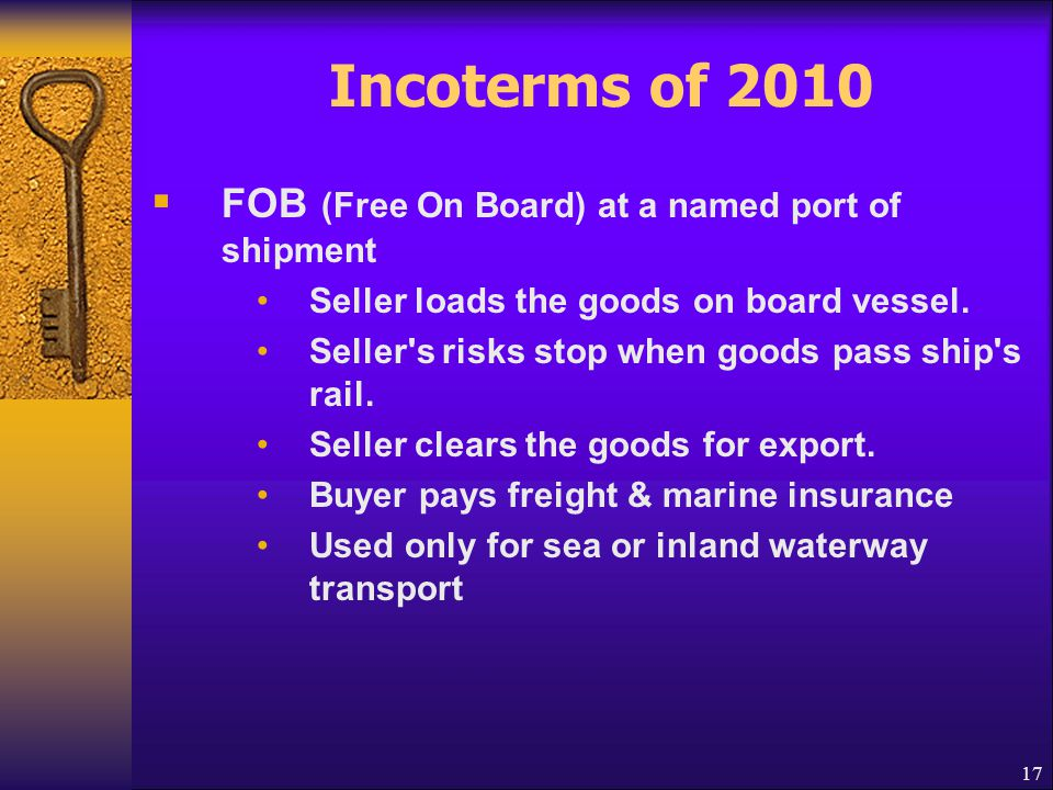 Incoterms of 2010 FOB (Free On Board) at a named port of shipment