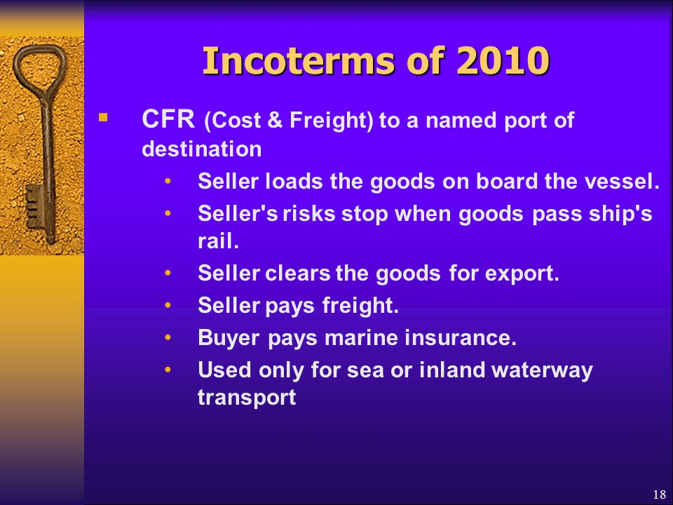 Incoterms of 2010 CFR (Cost & Freight) to a named port of destination