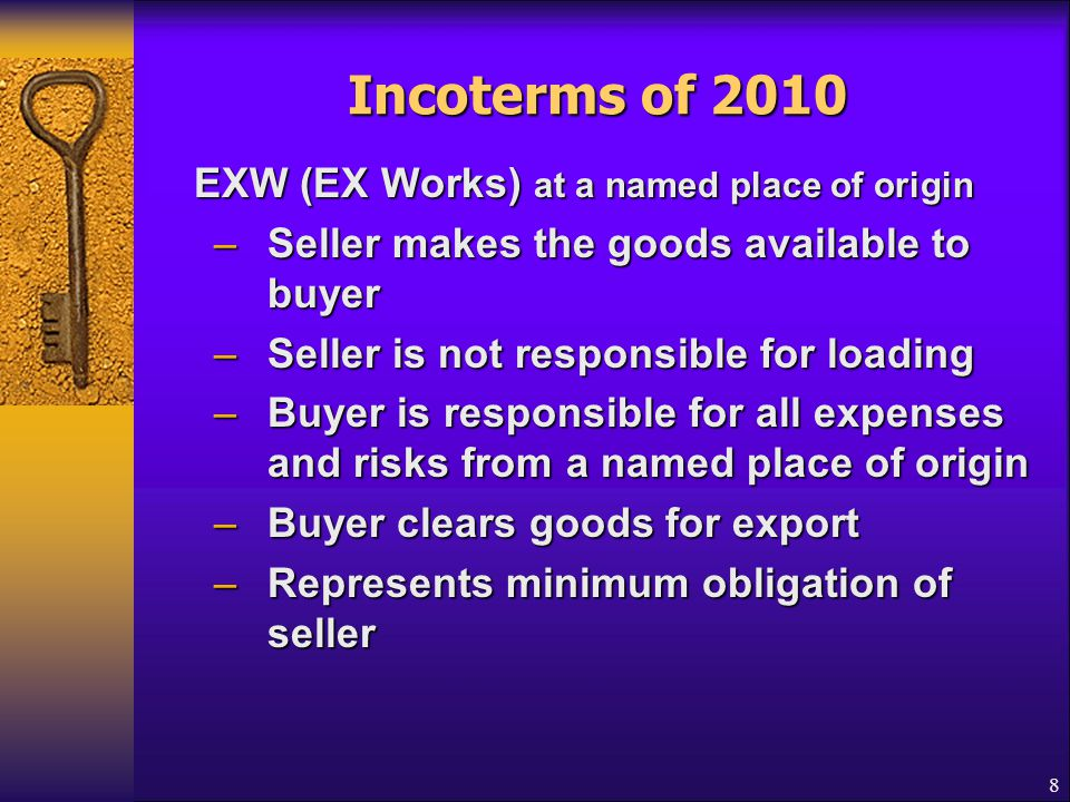 Incoterms of 2010 EXW (EX Works) at a named place of origin