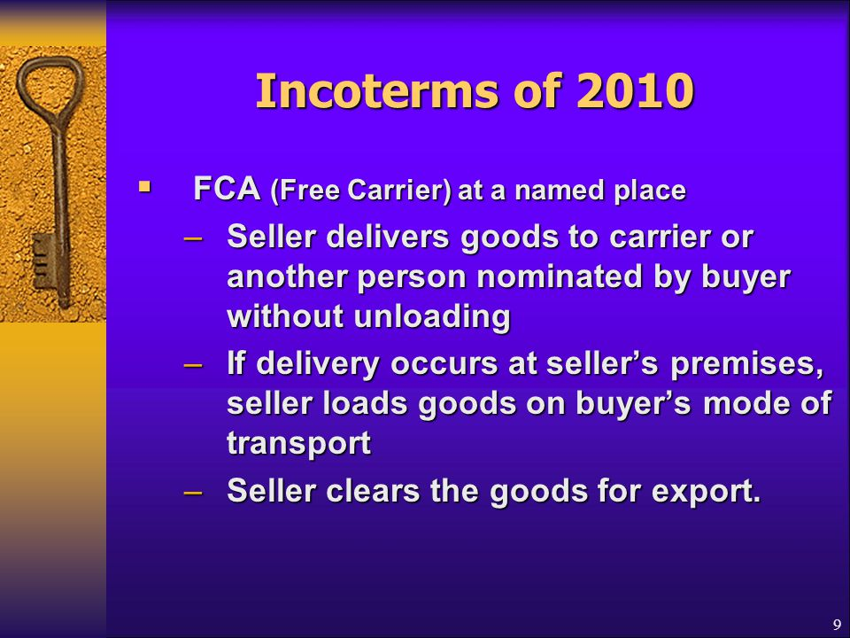 Incoterms of 2010 FCA (Free Carrier) at a named place