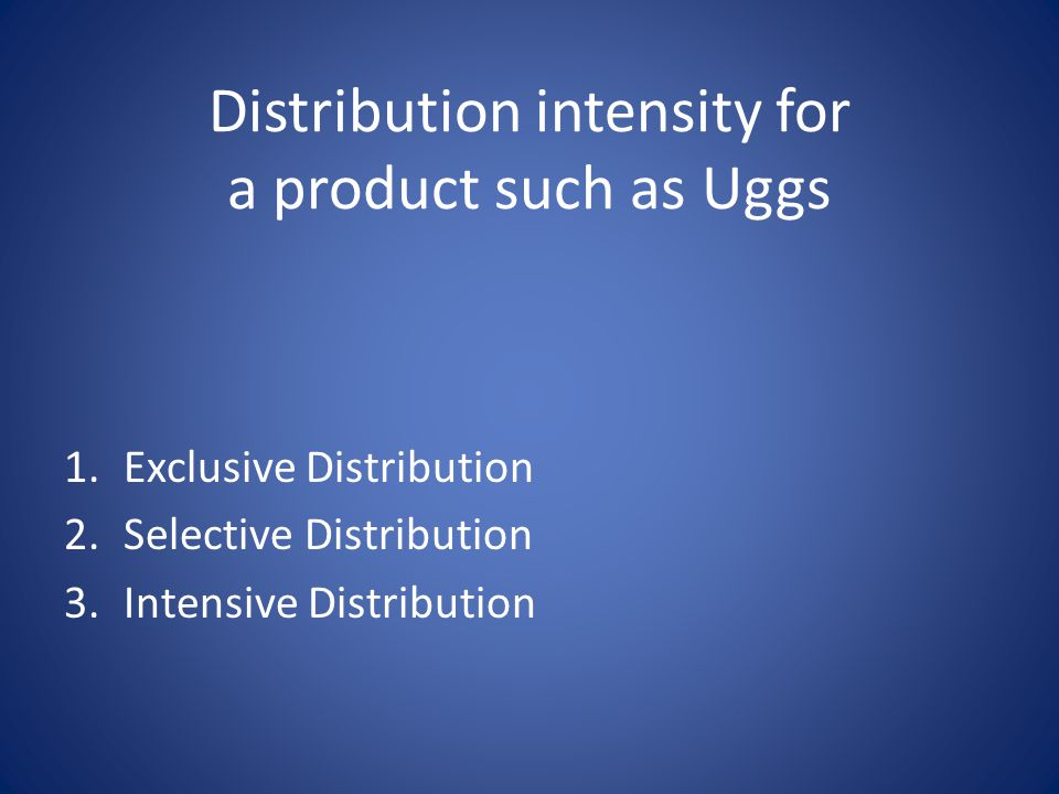 Distribution intensity for a product such as Uggs