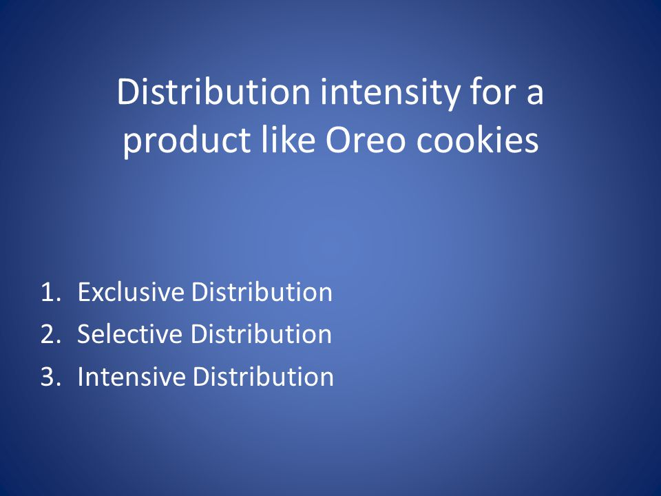 Distribution intensity for a product like Oreo cookies