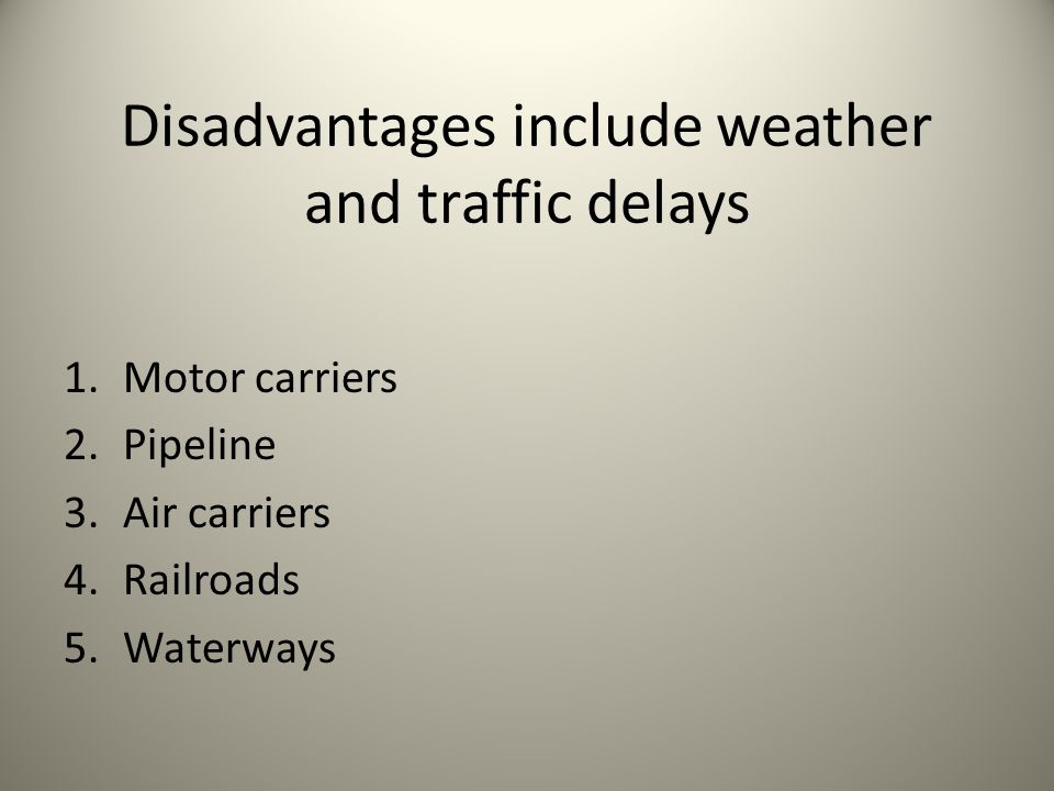 Disadvantages include weather and traffic delays