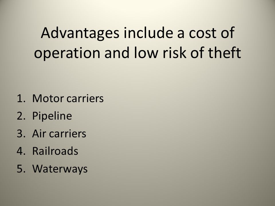 Advantages include a cost of operation and low risk of theft