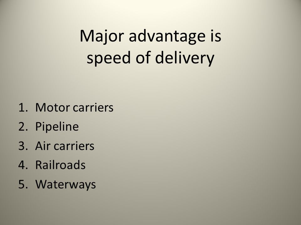 Major advantage is speed of delivery