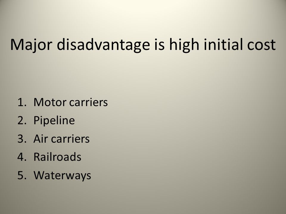 Major disadvantage is high initial cost