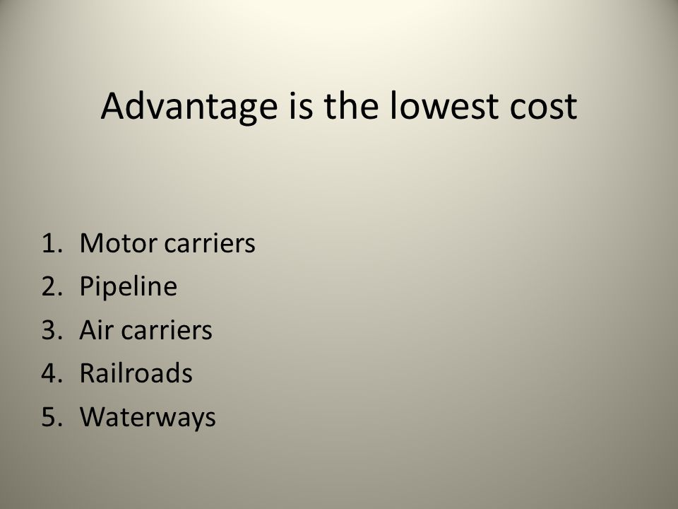 Advantage is the lowest cost