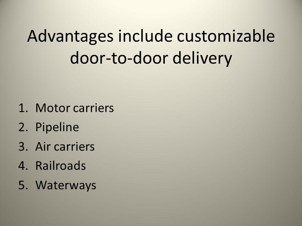Advantages include customizable door-to-door delivery