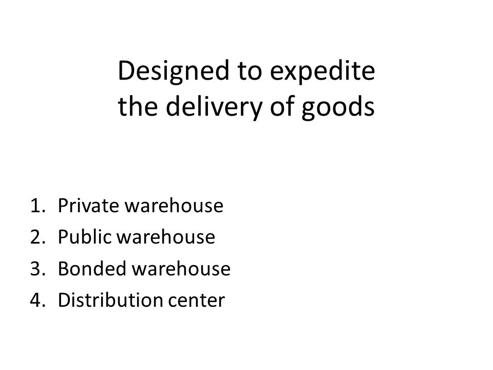 Designed to expedite the delivery of goods