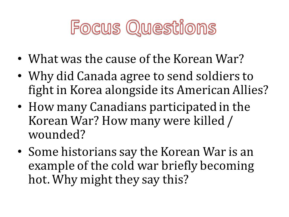 Focus Questions What was the cause of the Korean War