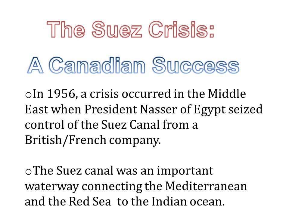 The Suez Crisis: A Canadian Success