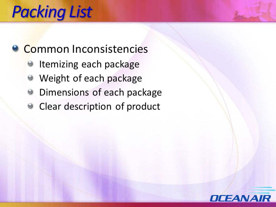 Packing List Common Inconsistencies Itemizing each package