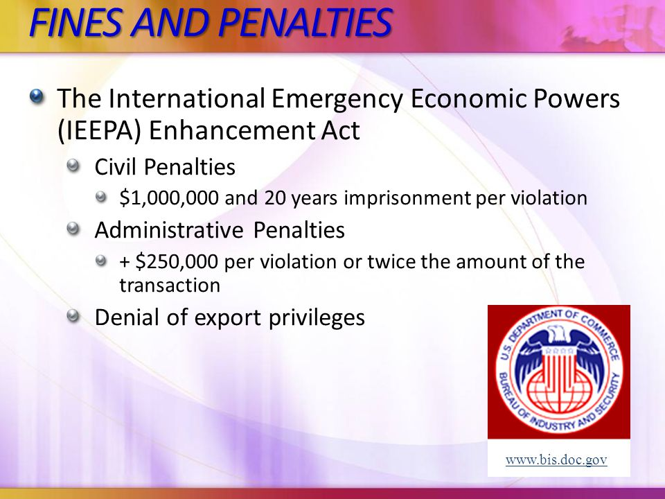 FINES AND PENALTIES The International Emergency Economic Powers (IEEPA) Enhancement Act. Civil Penalties.