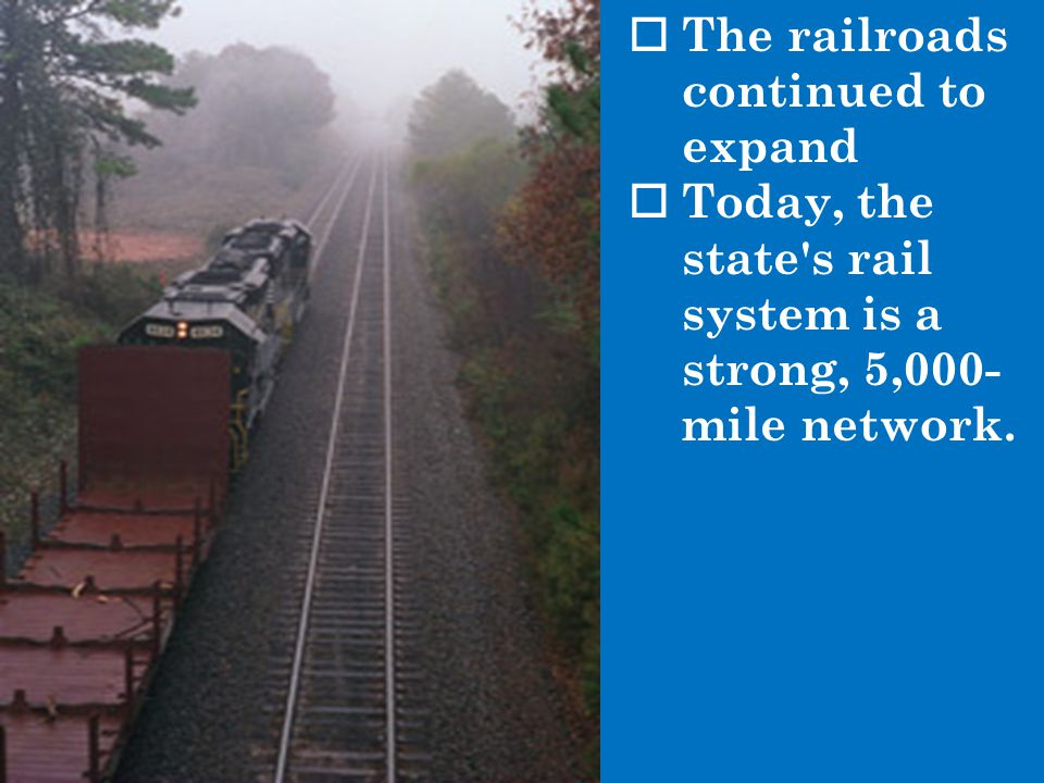 The railroads continued to expand