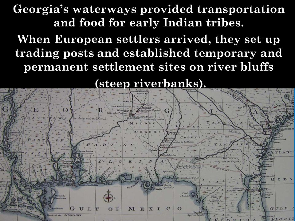 Georgia's waterways provided transportation and food for early Indian tribes.