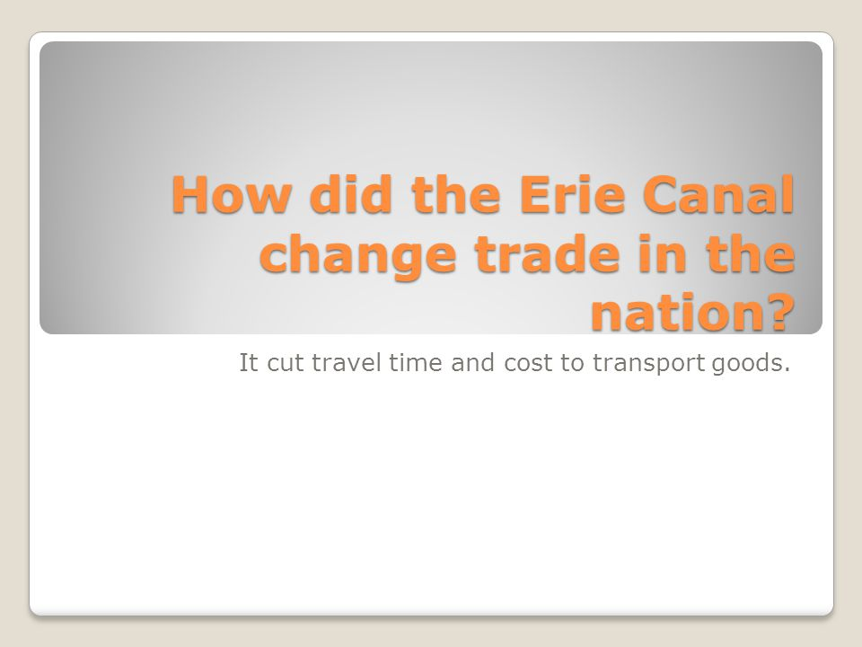 How did the Erie Canal change trade in the nation