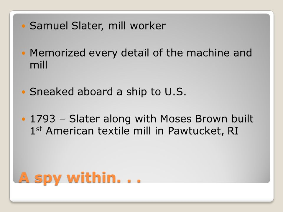 A spy within. . . Samuel Slater, mill worker