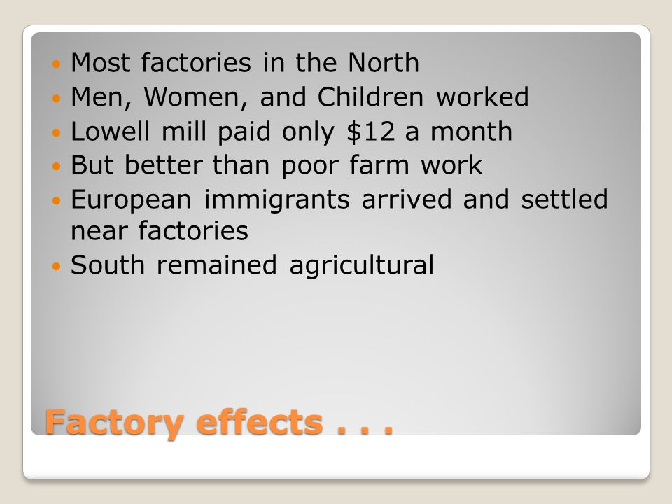 Factory effects Most factories in the North