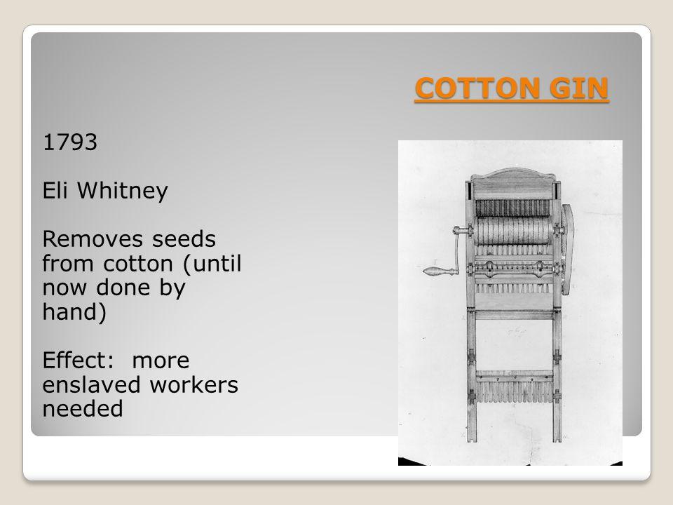 COTTON GIN 1793. Eli Whitney.