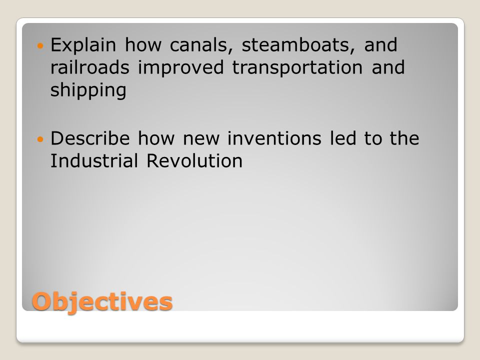 Explain how canals, steamboats, and railroads improved transportation and shipping