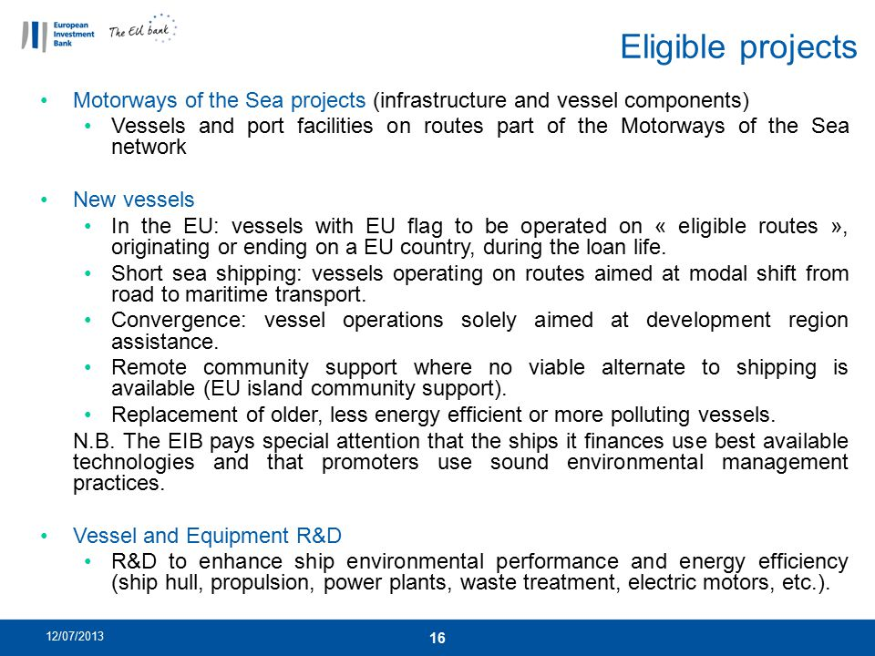 Eligible projects Motorways of the Sea projects (infrastructure and vessel components)