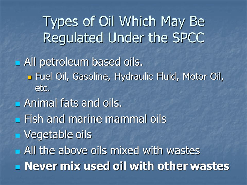 Types of Oil Which May Be Regulated Under the SPCC
