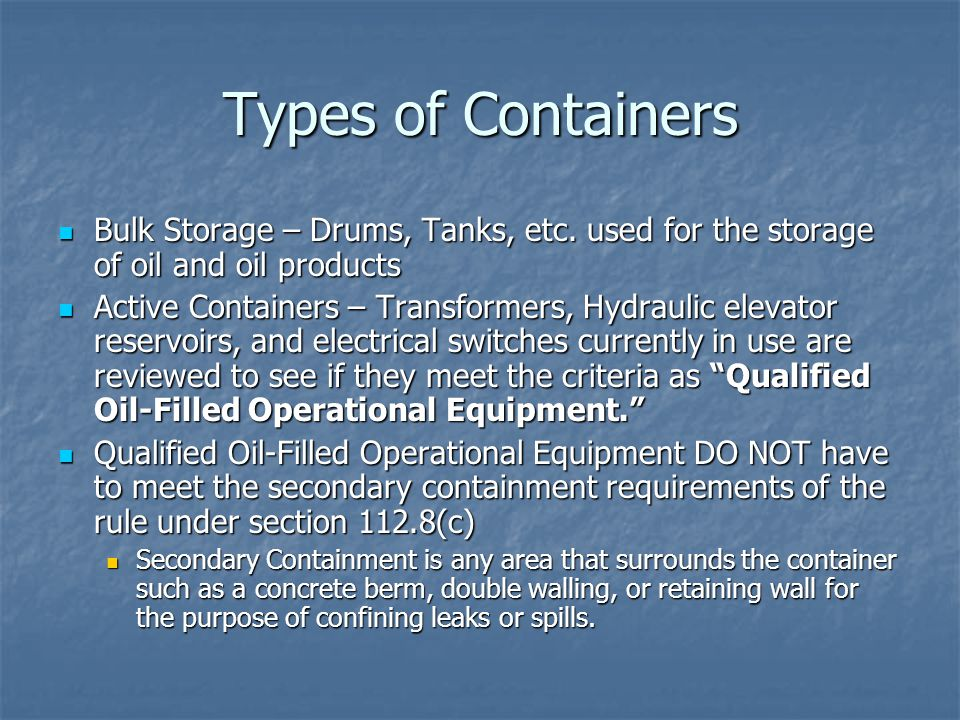 Types of Containers Bulk Storage – Drums, Tanks, etc. used for the storage of oil and oil products.