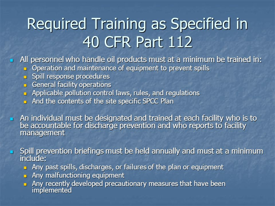 Required Training as Specified in 40 CFR Part 112