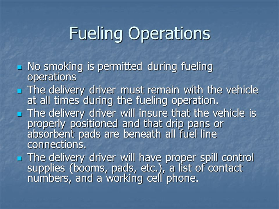 Fueling Operations No smoking is permitted during fueling operations