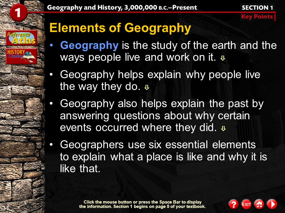 Elements of Geography Geography is the study of the earth and the ways people live and work on it. 