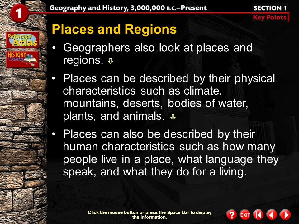 Places and Regions Geographers also look at places and regions. 