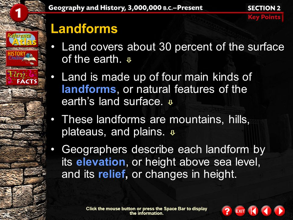 Landforms Land covers about 30 percent of the surface of the earth. 