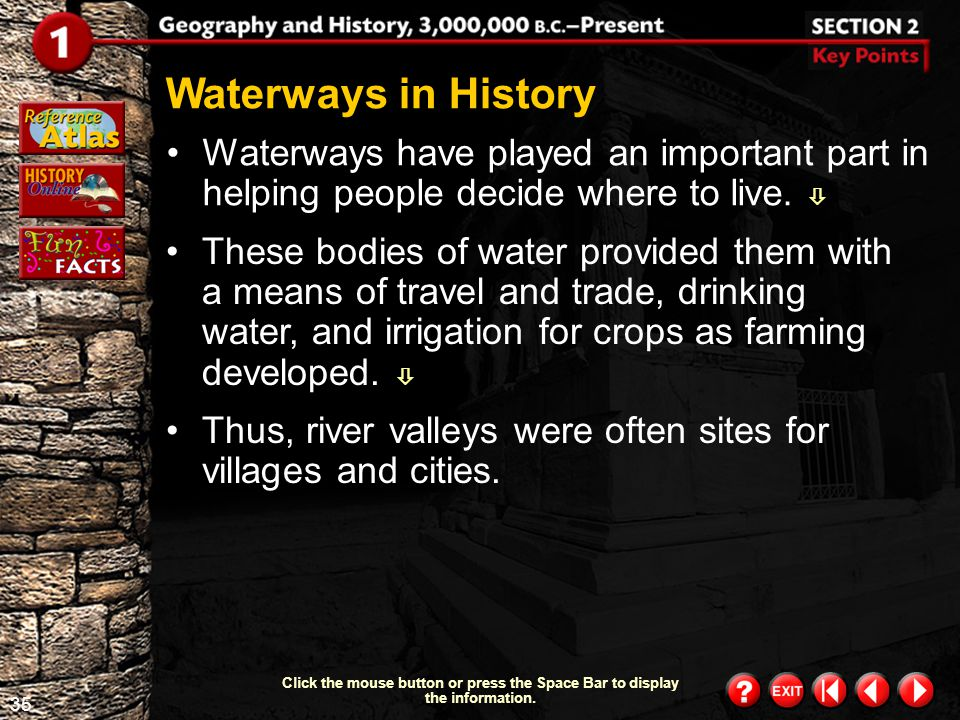 Waterways in History Waterways have played an important part in helping people decide where to live. 