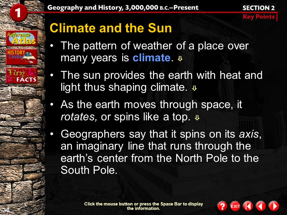 Climate and the Sun The pattern of weather of a place over many years is climate. 
