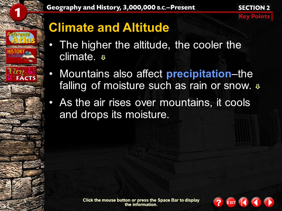 Climate and Altitude The higher the altitude, the cooler the climate. 