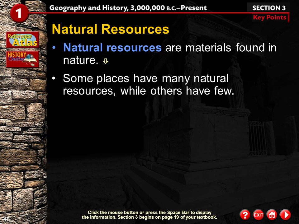 Natural Resources Natural resources are materials found in nature. 