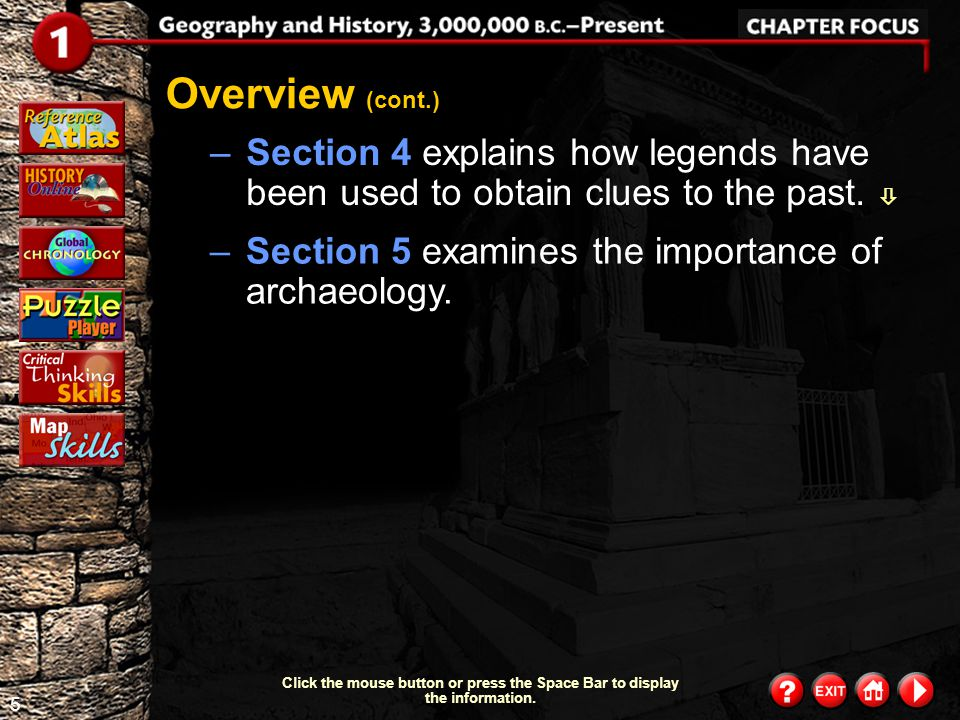 Overview (cont.) Section 4 explains how legends have been used to obtain clues to the past.  Section 5 examines the importance of archaeology.