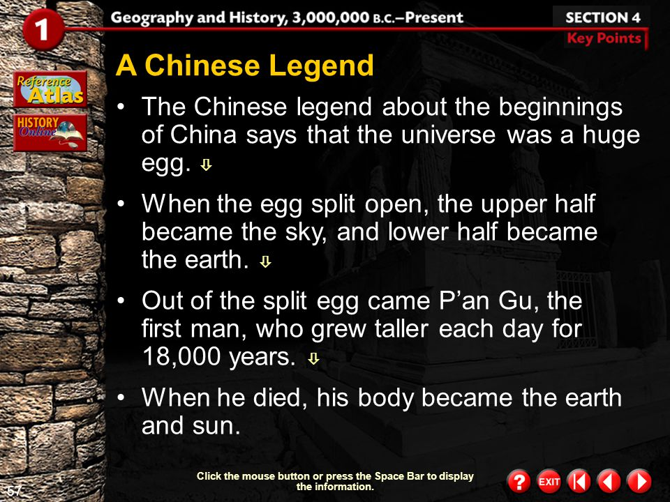 A Chinese Legend The Chinese legend about the beginnings of China says that the universe was a huge egg. 