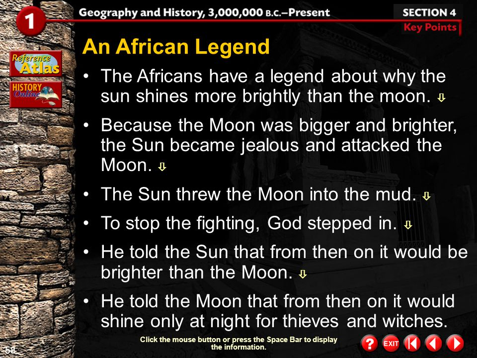An African Legend The Africans have a legend about why the sun shines more brightly than the moon. 