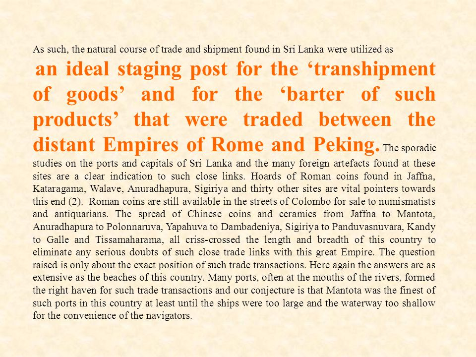 As such, the natural course of trade and shipment found in Sri Lanka were utilized as