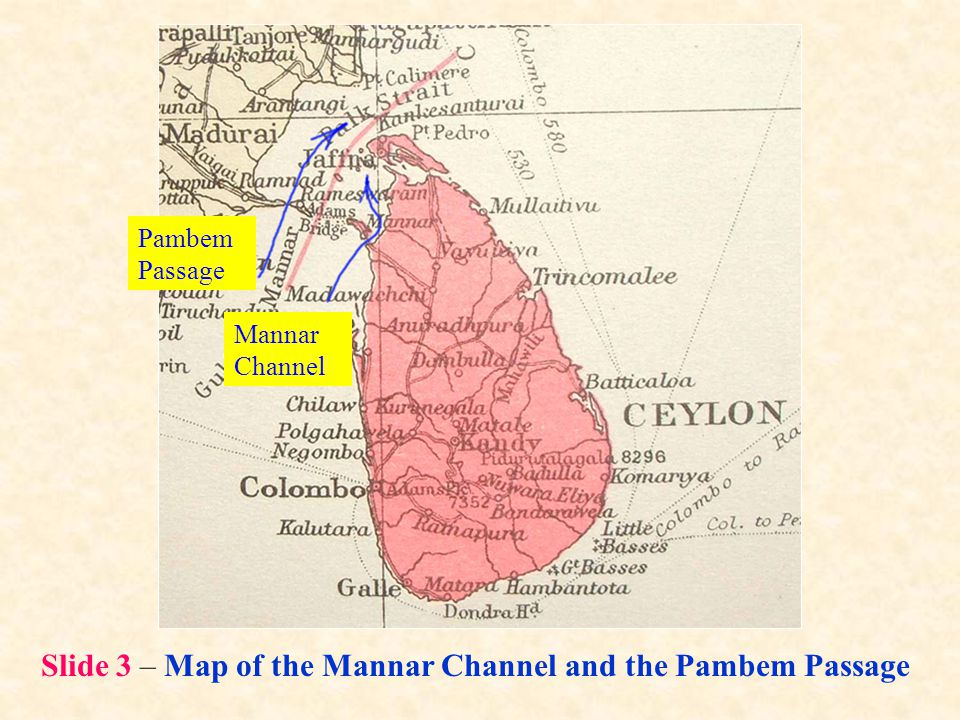 Slide 3 – Map of the Mannar Channel and the Pambem Passage