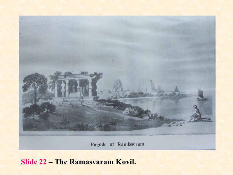 Slide 22 – The Ramasvaram Kovil.