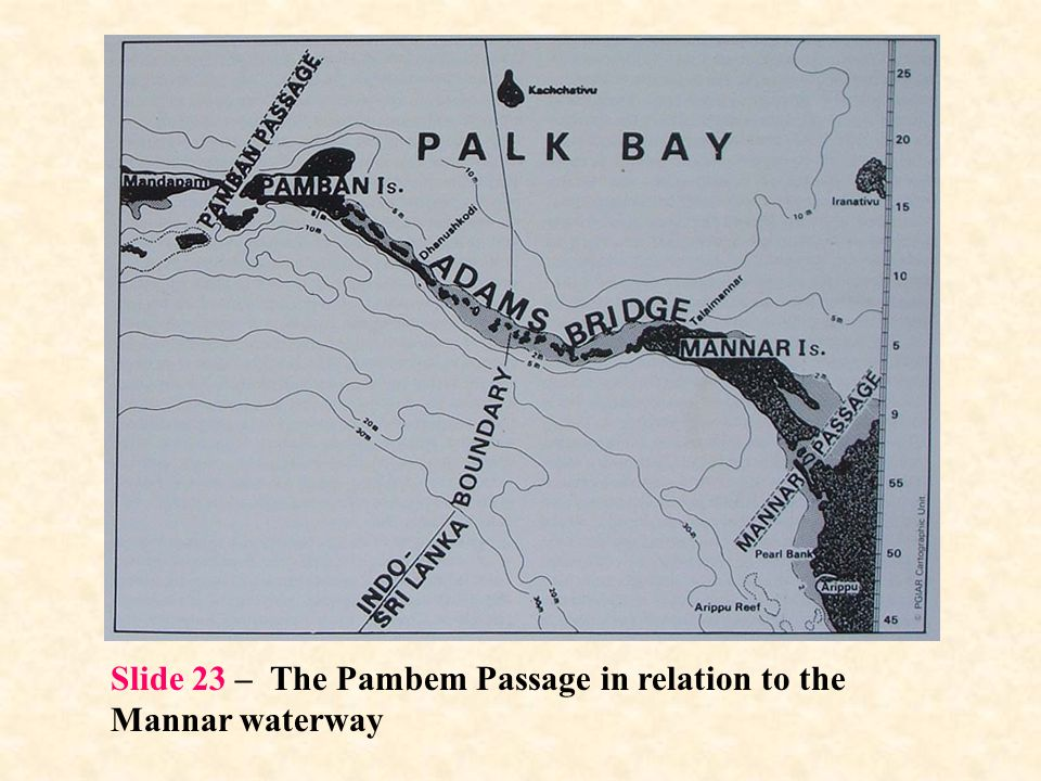 Slide 23 – The Pambem Passage in relation to the Mannar waterway