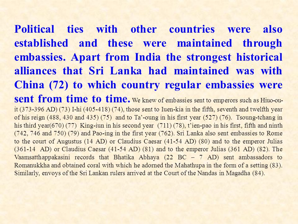 Political ties with other countries were also established and these were maintained through embassies.
