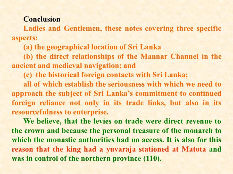 Conclusion Ladies and Gentlemen, these notes covering three specific aspects: (a) the geographical location of Sri Lanka.