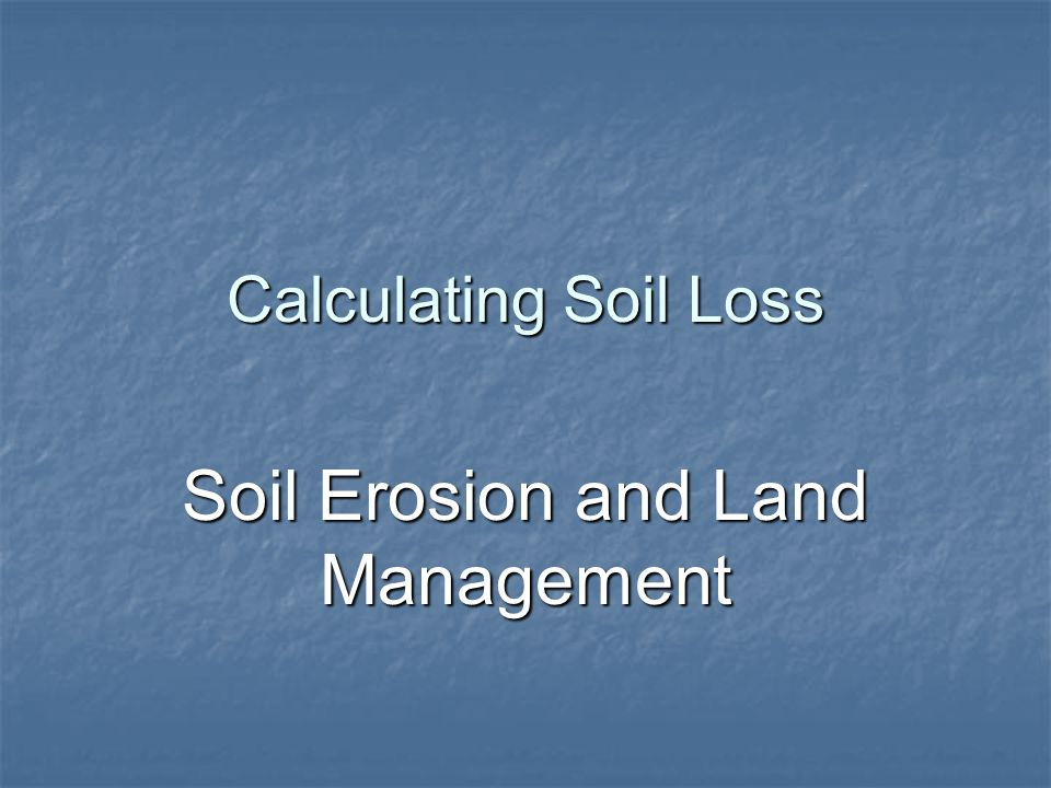 Soil Erosion and Land Management