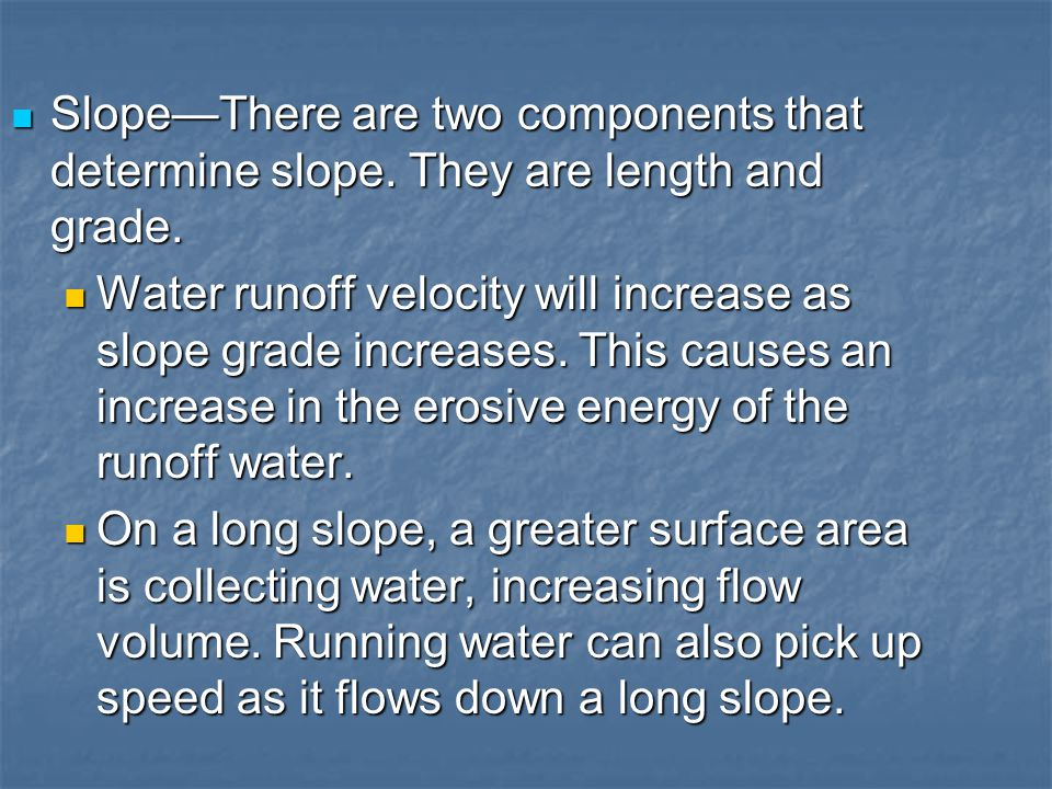 Slope—There are two components that determine slope