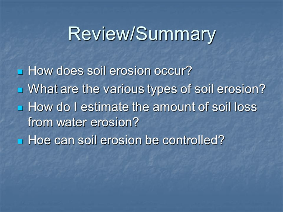 Review/Summary How does soil erosion occur