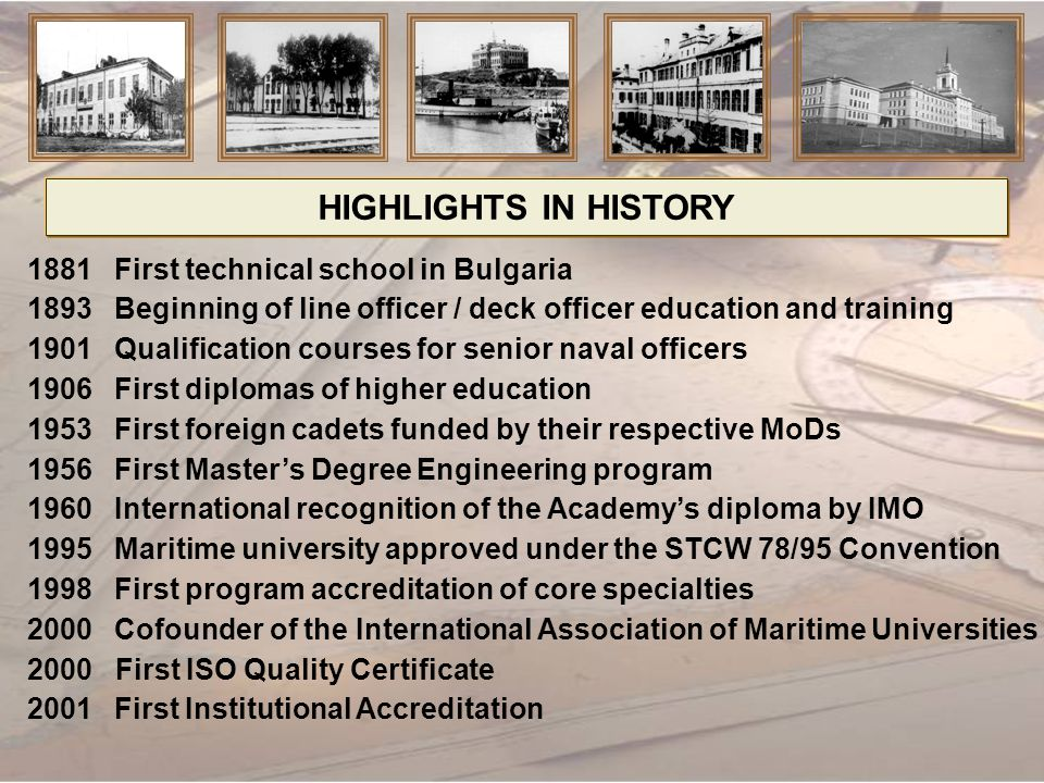 HIGHLIGHTS IN HISTORY 1881 First technical school in Bulgaria