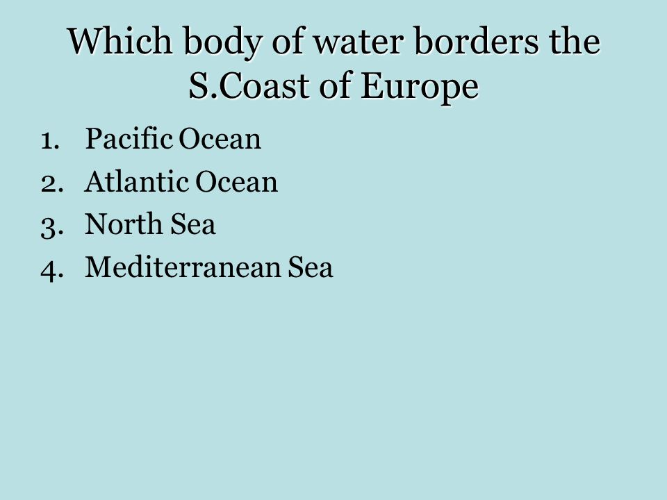 Which body of water borders the S.Coast of Europe